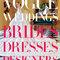 Vogue Weddings Brides Dresses Designers - Amazon