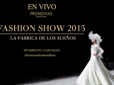 Video de desfile Pronovias 2015 directo del BBW