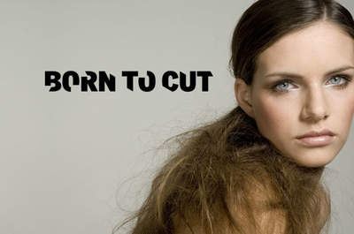 Born to cut
