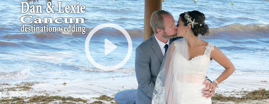 Dan & Lexie - Cancun Destination Wedding