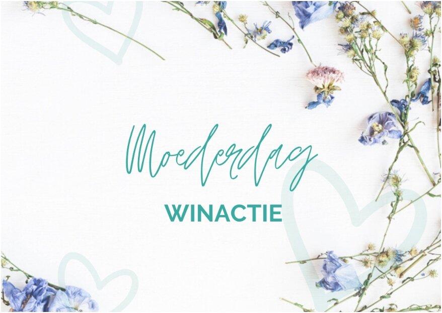 Zankyou Moederdag Winactie: maak kans op dit geweldige Moederdag pakket voor jouw mama!