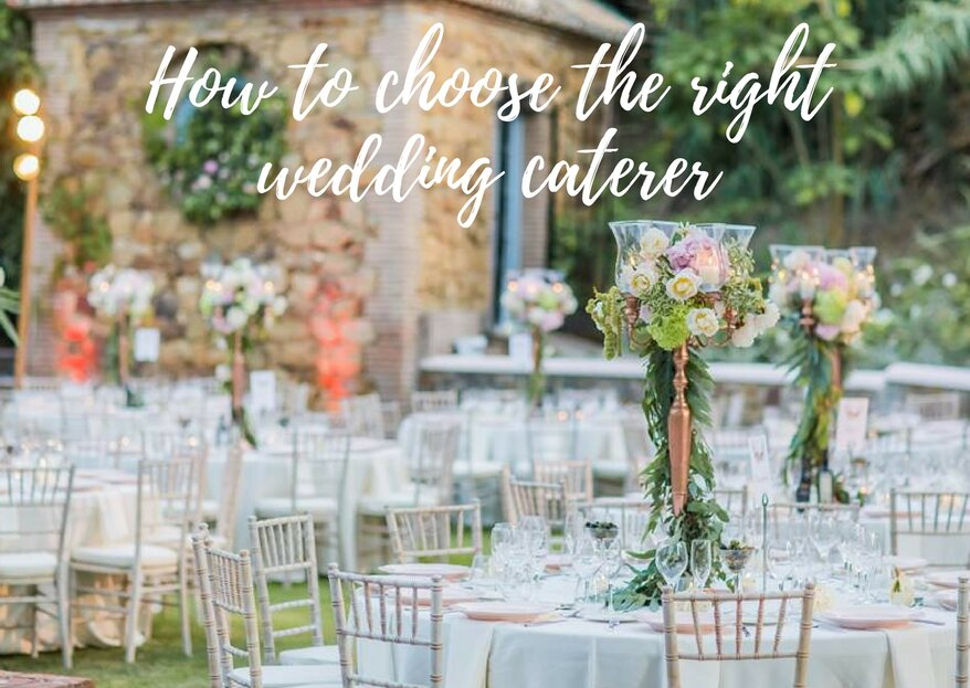 How To Choose The Right Catering For Your Wedding In 5 Simple Steps