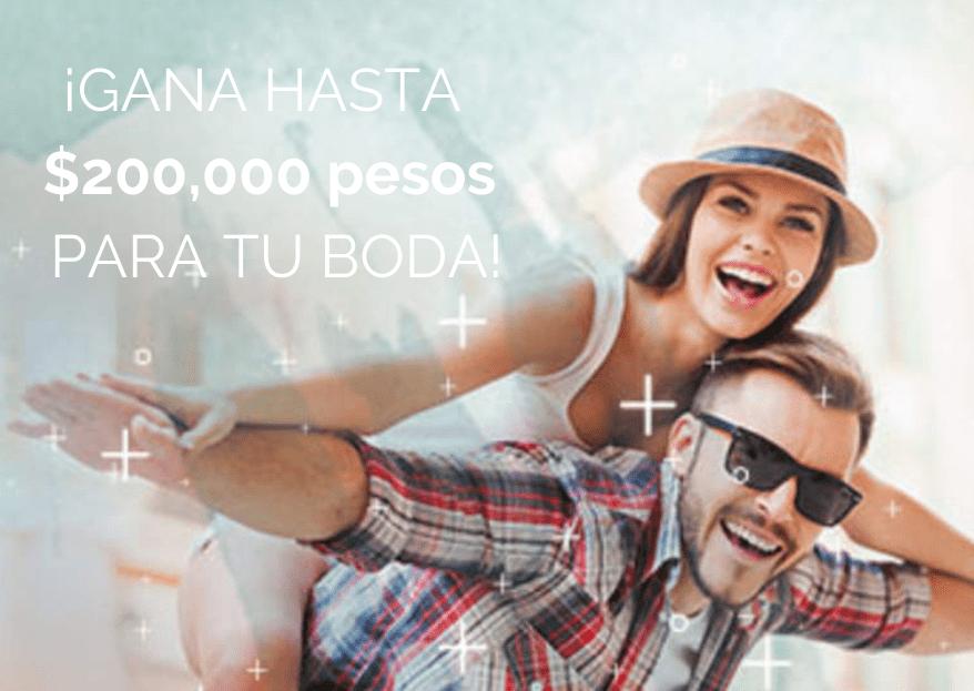 Participa y gana ¡hasta $200,000 para tu boda con nuestro Sorteo!