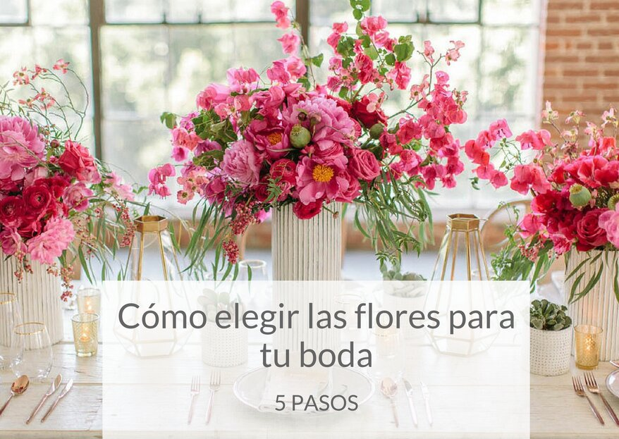 Cómo elegir las flores para tu boda ¡Te damos 5 tips infalibles!