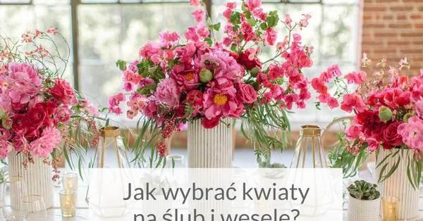 Kwiaty Na Wesele Jak I Jakie Kwiaty Wybrać My Ci W Tym