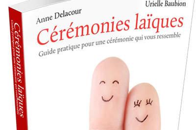 Cérémonies laïques : guide pratique pour une cérémonie qui vous ressemble