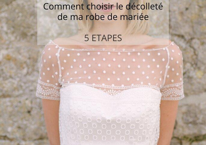 6a44f534e0d7e4 Comment choisir le décolleté de ma robe de mariée en 5 étapes