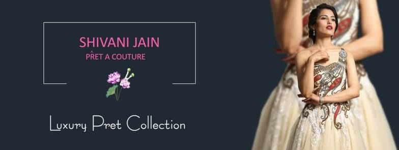 Pret A Couture by Shivani Jain