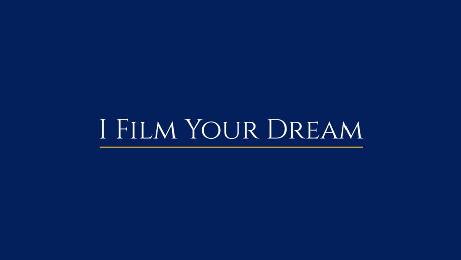 I Film Your Dream