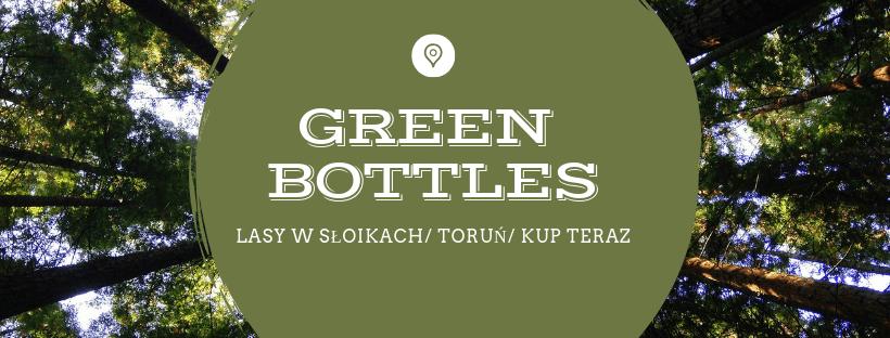 Green Bottles / Lasy w słoikach
