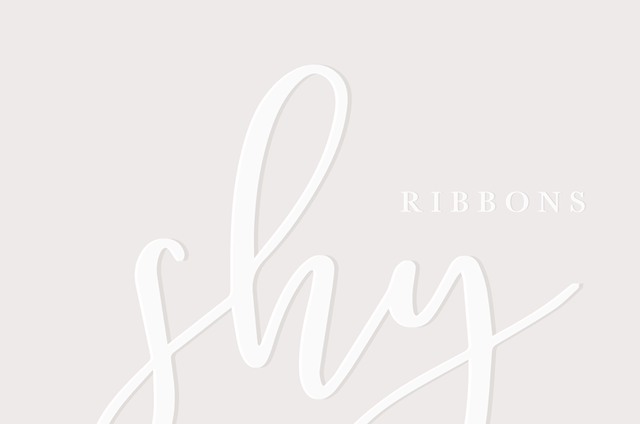 Shy Ribbons